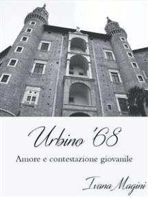 Urbino '68: Amore e contestazione giovanile