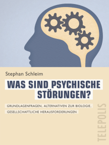 Was sind psychische Störungen? (Telepolis): Grundlagenfragen, gesellschaftliche Herausforderungen, Alternativen zur Biologie