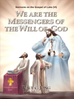 Sermons on the Gospel of Luke(VI) - We Are The Messengrs Of The Will Of God