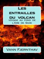 Les entrailles du volcan. Voyage au fond de l ́âme de Sade