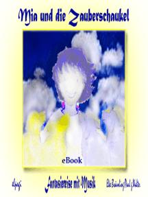 Mia und die Zauberschaukel: Eine traumhafte, fantastische Erzählung und Fantasiereise für Kinder