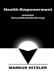 Health-Empowerment: mentale Gesundheitsförderung