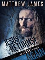Jesus Returns! Here he comes again...