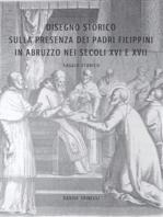 Disegno Storico Sulla Presenza e L'Attività dei Padri Filippini in Abruzzo nei secoli XVI e XVII