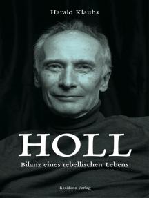 Holl: Bilanz eines rebellischen Lebens