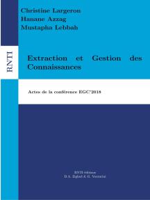 Extraction et Gestion des Connaissances: Actes de la conférence EGC'2018