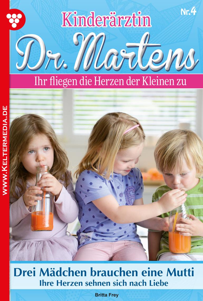 Kinderärztin Dr. Martens 4 – Arztroman by Britta Frey Read Online