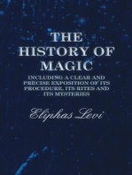 The History of Magic - Including a Clear and Precise Exposition of its Procedure, Its Rites and Its Mysteries