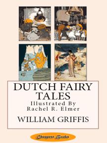Dutch Fairy Tales: [Illustrated]