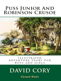 "Puss Junior and Robinson Crusoe: ""Illustrated Adventure Story for Boys and Girls"""