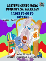 Gustung-gusto Kong Pumunta Sa Paaralan I Love to Go to Daycare (Bilingual Tagalog Children's Book)