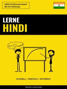 Lerne Hindi: Schnell / Einfach / Effizient: 2000 Schlüsselvokabel