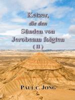 Ketzer, die den Sünden von Jerobeam folgen ( II )