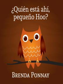 ¿Quién está ahí, Pequeño Hoo?: (Who's There, Little Hoo?)