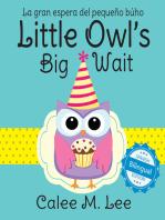 Little Owl's Big Wait / La gran espera del pequeño búho