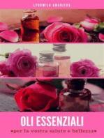 Oli essenziali per la vostrra salute e bellezza