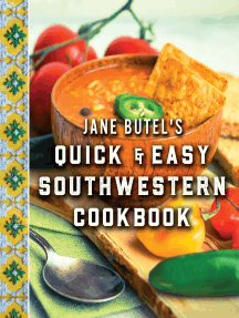 Jane Butel's Quick and Easy Southwestern Cookbook: Revised Edition