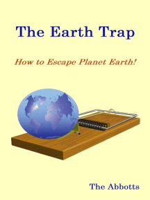 The Earth Trap: How to Escape Planet Earth!