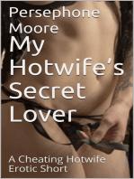 My Hotwife's Secret Lover