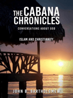 The Cabana Chronicles Conversations About God Islam and Christianity