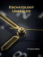 Eschatology Unsealed
