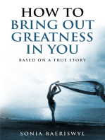 How to bring out the greatness in you