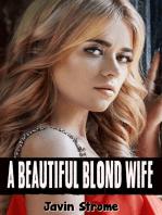 A Beautiful Blond Wife