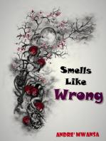 Smells Like Wrong