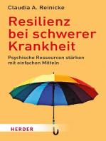 Resilienz bei schwerer Krankheit