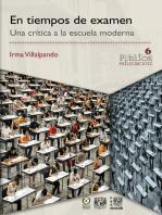 En tiempos de examen: Una crítica a la escuela moderna