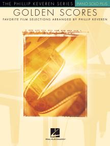 Golden Scores: arr. Phillip Keveren The Phillip Keveren Series Piano Solo