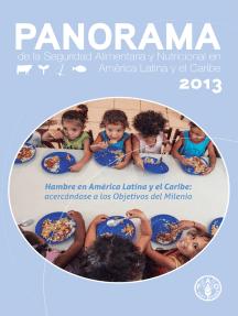 Panorama de la Seguridad Alimentaria y Nutricional 2013