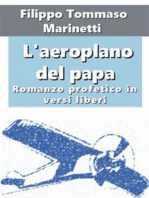 L'aeroplano del papa. Romanzo profetico in versi liberi
