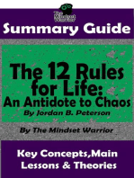 Summary Guide: The 12 Rules for Life: An Antidote to Chaos: by Jordan B. Peterson | The Mindset Warrior Summary Guide: ( Applied Psychology, Philosophy, Personal Growth & Development )