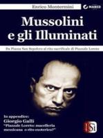 Mussolini e gli Illuminati: Da Piazza San Sepolcro al rito sacrificale di Piazzale Loreto