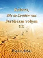 Ketters, Die de Zonden van Jeróbeam volgen ( II )
