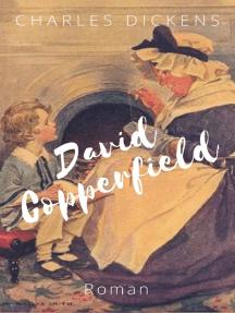 David Copperfield: Vollständige deutsche Ausgabe