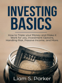 Investing Basics: How to Triple your Money and Make it Work for you. Investment Options, Handling Risk, Passive Income, and More.: Money Makeover Revolution