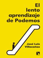 El lento aprendizaje de Podemos: Historia del presente