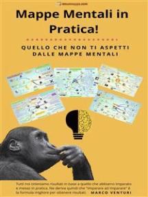 Mappe Mentali in Pratica: Quello che non ti aspetti dalle mappe mentali