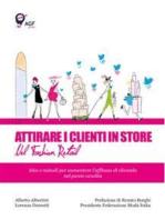 Attirare i Clienti in Store nel Fashion Retail