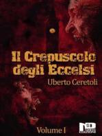Il Crepuscolo degli Eccelsi (Vol. I)