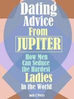 Dating Advice From Jupiter:How Men Can Seduce the Hardest Ladies In the World