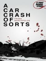 A Car Crash of Sorts