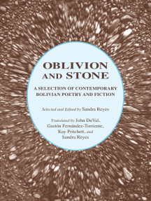 Oblivion and Stone: A Selection of Bolivian Poetry and Fiction