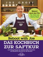 Reboot with Joe - Das Kochbuch zur Saftkur