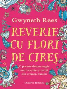 Reverie cu flori de cireș: O poveste despre magie, mari secrete si rochii din vremea bunicii