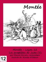 Montée - Leçon 12 - Les prophètes de Juda (1).