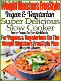 Weight Watchers FreeStyle Vegan & Vegetarian Super Delicious Slow Cooker SmartPoints Recipes Cookbook For Vegans & Vegetarians On The Weight Watchers FreeStyle Plan