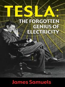 Tesla: The Forgotten Genius of Electricity
